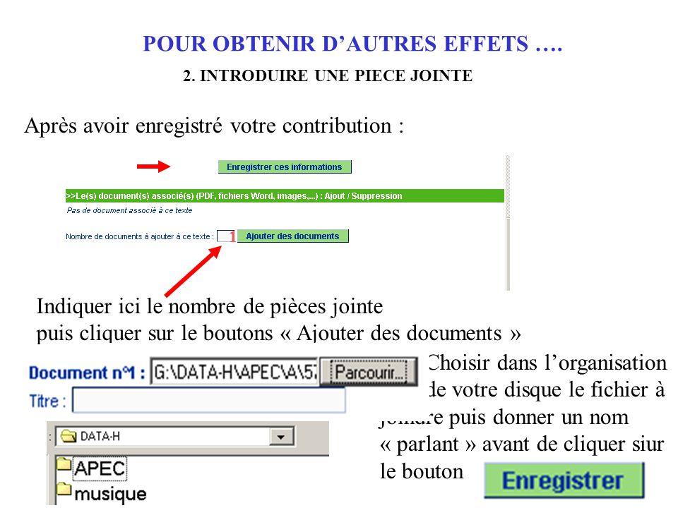 POUR OBTENIR D'AUTRES EFFETS …. 2.