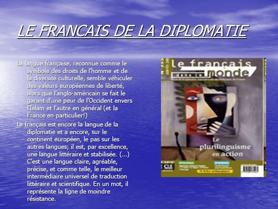 La langue française, reconnue comme le symbole des droits de l'homme et de la diversité culturelle, semble véhiculer des valeurs européennes de libert