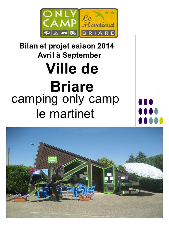 camping only camp le martinet Ville de Briare Bilan et projet saison 2014 Avril à September