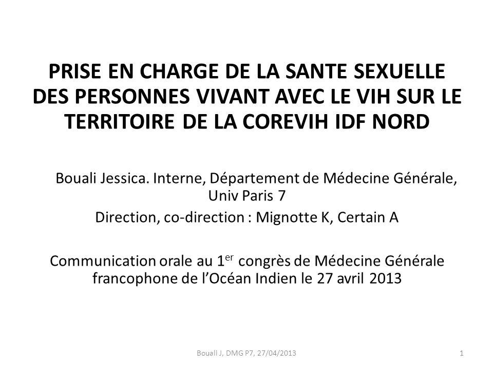 PRISE EN CHARGE DE LA SANTE SEXUELLE DES PERSONNES VIVANT AVEC LE VIH SUR LE TERRITOIRE DE LA COREVIH IDF NORD Bouali Jessica.