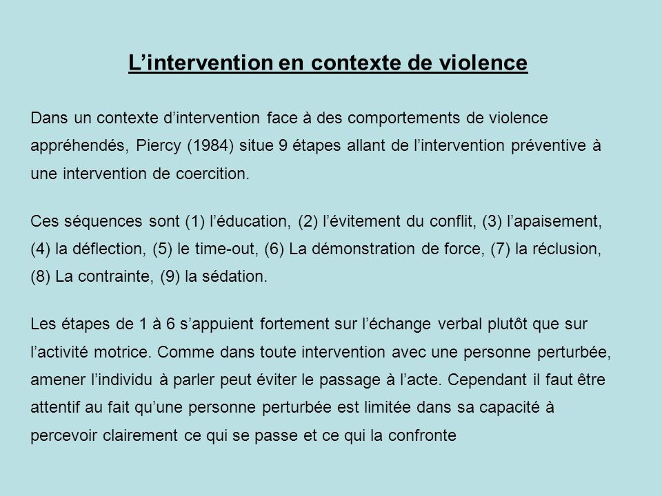 L'intervention en contexte de violence Dans un contexte d'intervention face à des comportements de violence appréhendés, Piercy (1984) situe 9 étapes allant de l'intervention préventive à une intervention de coercition.