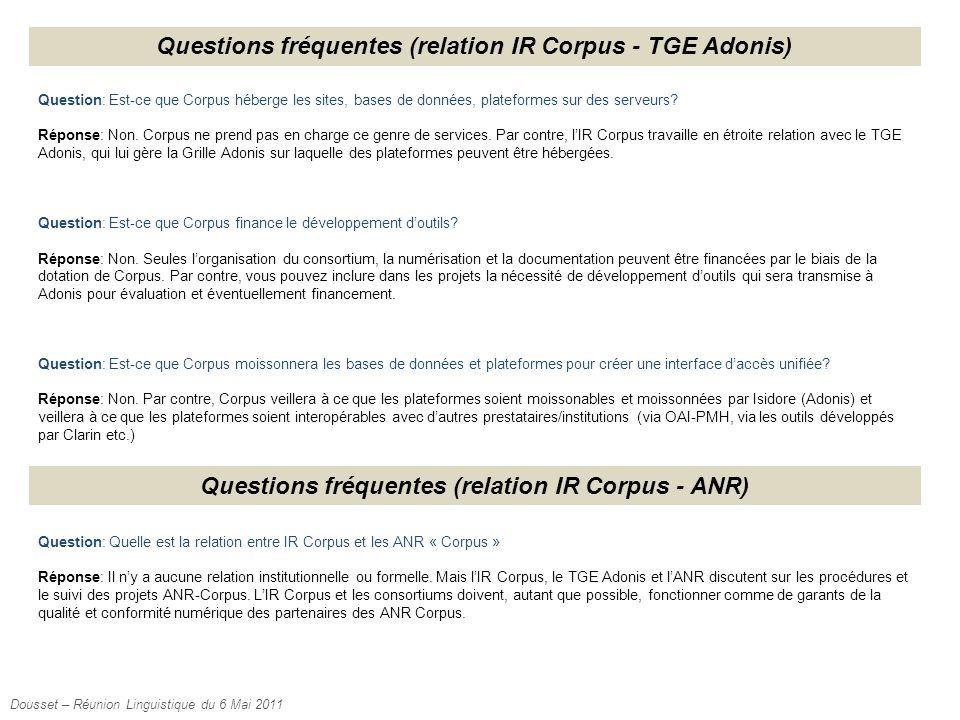 Questions fréquentes (relation IR Corpus - TGE Adonis) Question: Est-ce que Corpus héberge les sites, bases de données, plateformes sur des serveurs.