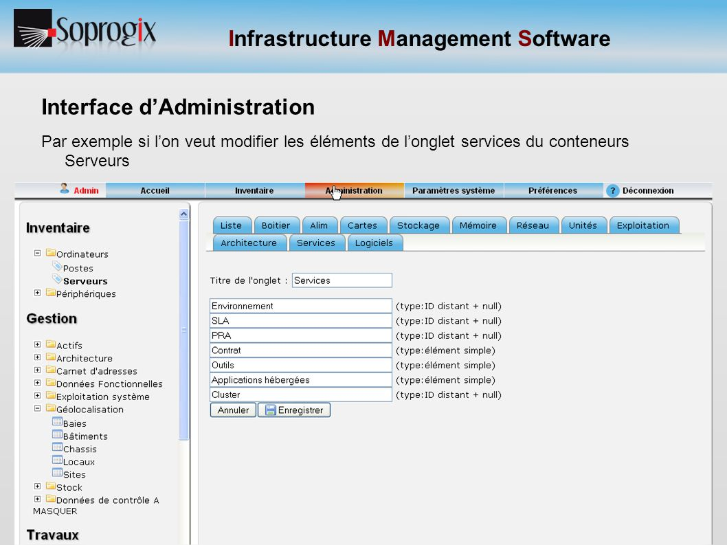 Infrastructure Management Software Interface d'Administration Par exemple si l'on veut modifier les éléments de l'onglet services du conteneurs Serveu