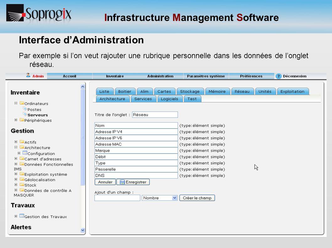 Infrastructure Management Software Interface d'Administration Par exemple si l'on veut rajouter une rubrique personnelle dans les données de l'onglet