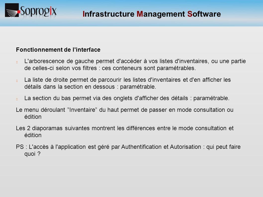 Infrastructure Management Software Fonctionnement de l'interface L'arborescence de gauche permet d'accéder à vos listes d'inventaires, ou une partie d
