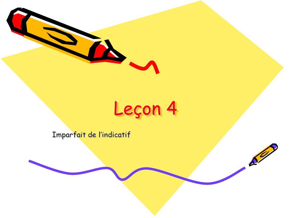 Leçon 4 Imparfait de l'indicatif