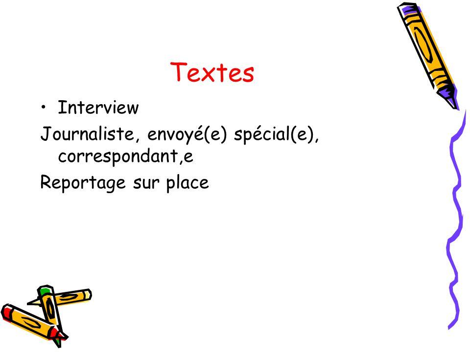 Textes Interview Journaliste, envoyé(e) spécial(e), correspondant,e Reportage sur place