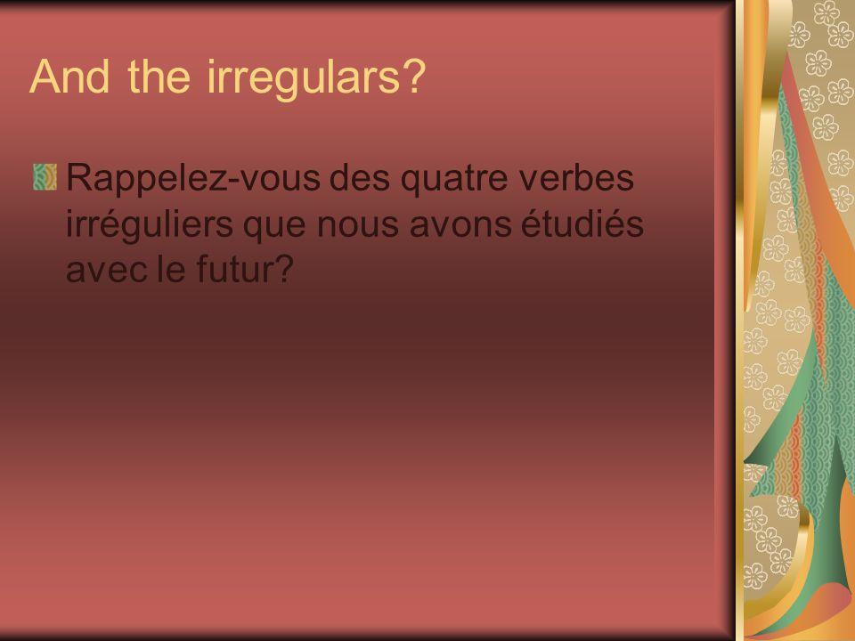And the irregulars.