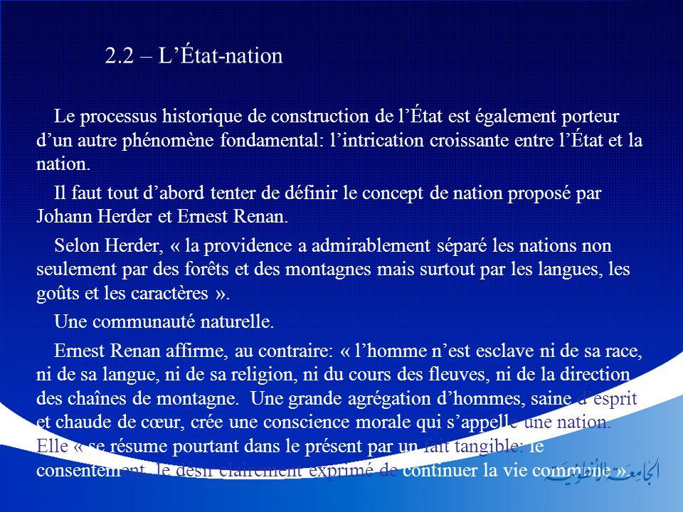 2.2 – L'État-nation Le processus historique de construction de l'État est également porteur d'un autre phénomène fondamental: l'intrication croissante