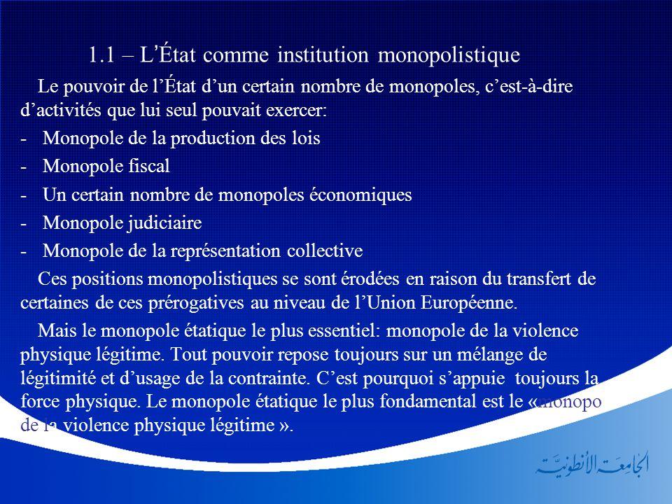 1.1 – L'État comme institution monopolistique Le pouvoir de l'État d'un certain nombre de monopoles, c'est-à-dire d'activités que lui seul pouvait exe