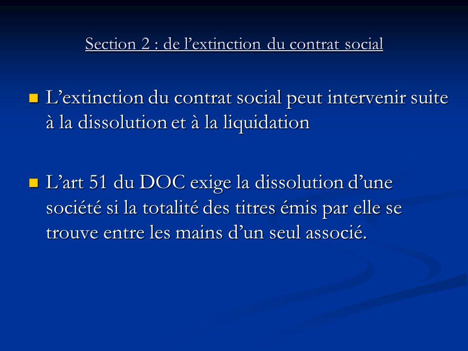 Section 2 : de l'extinction du contrat social L'extinction du contrat social peut intervenir suite à la dissolution et à la liquidation L'extinction d