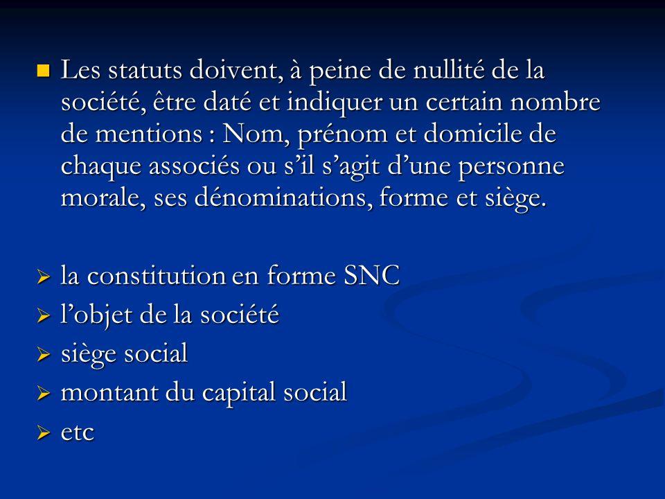Les statuts doivent, à peine de nullité de la société, être daté et indiquer un certain nombre de mentions : Nom, prénom et domicile de chaque associé