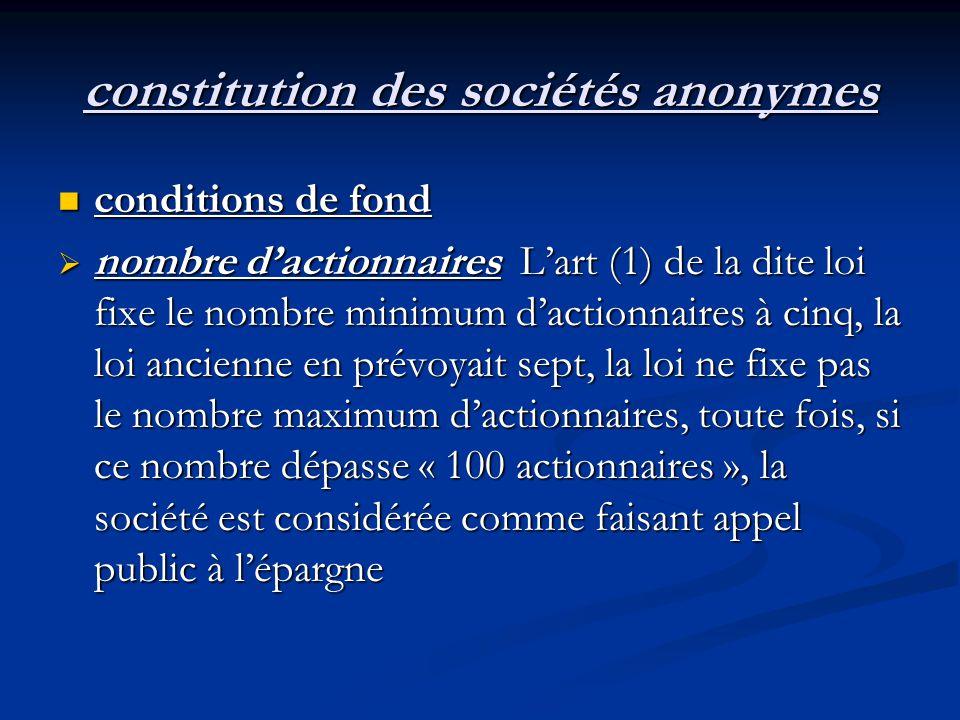 constitution des sociétés anonymes conditions de fond conditions de fond  nombre d'actionnaires L'art (1) de la dite loi fixe le nombre minimum d'act