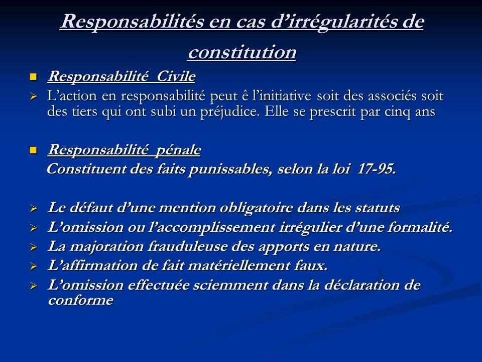 Responsabilités en cas d'irrégularités de constitution Responsabilité Civile Responsabilité Civile  L'action en responsabilité peut ê l'initiative so