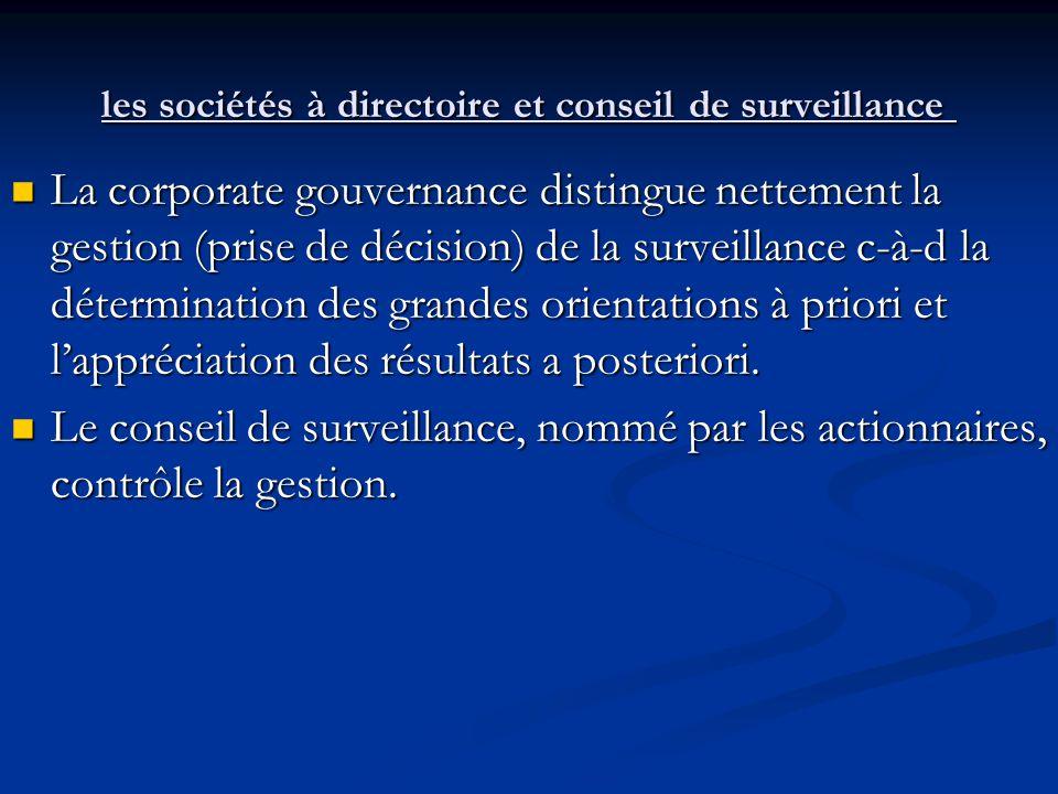 les sociétés à directoire et conseil de surveillance les sociétés à directoire et conseil de surveillance La corporate gouvernance distingue nettement