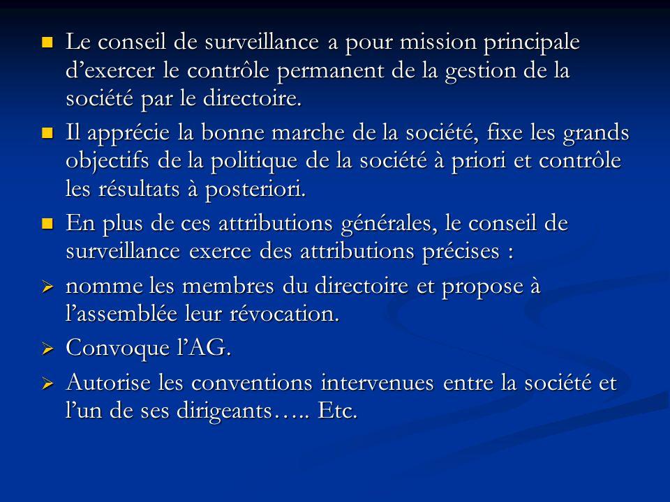 Le conseil de surveillance a pour mission principale d'exercer le contrôle permanent de la gestion de la société par le directoire. Le conseil de surv