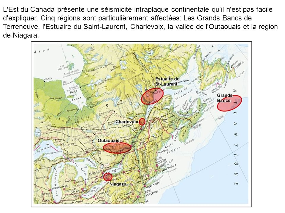 L'Est du Canada présente une séismicité intraplaque continentale qu'il n'est pas facile d'expliquer. Cinq régions sont particulièrement affectées: Les