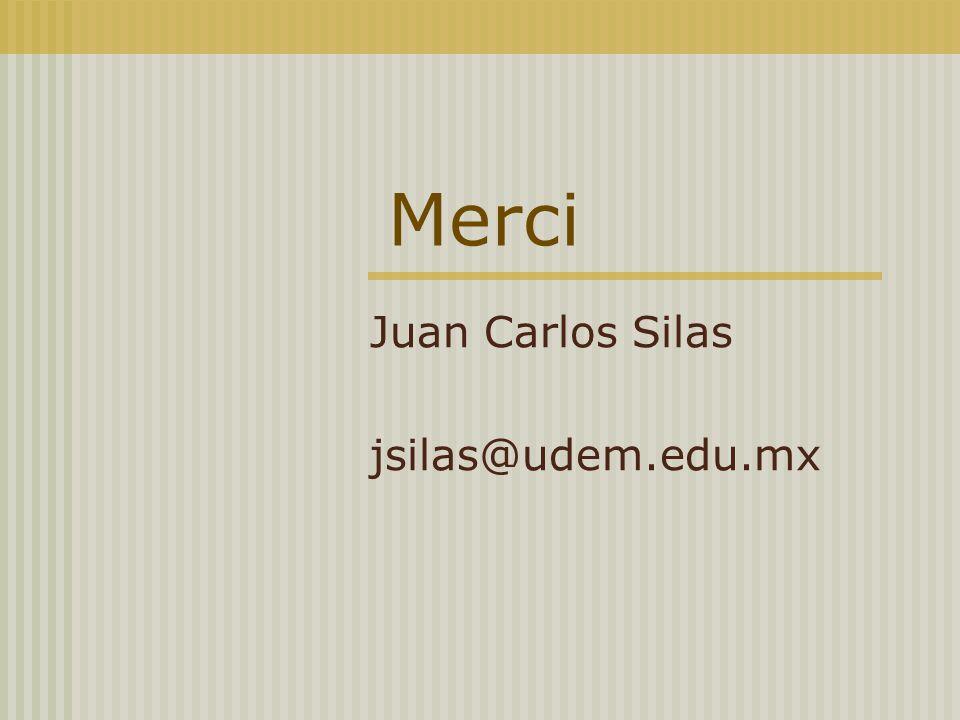 Merci Juan Carlos Silas jsilas@udem.edu.mx