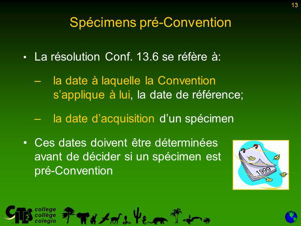 13 Spécimens pré-Convention La résolution Conf.