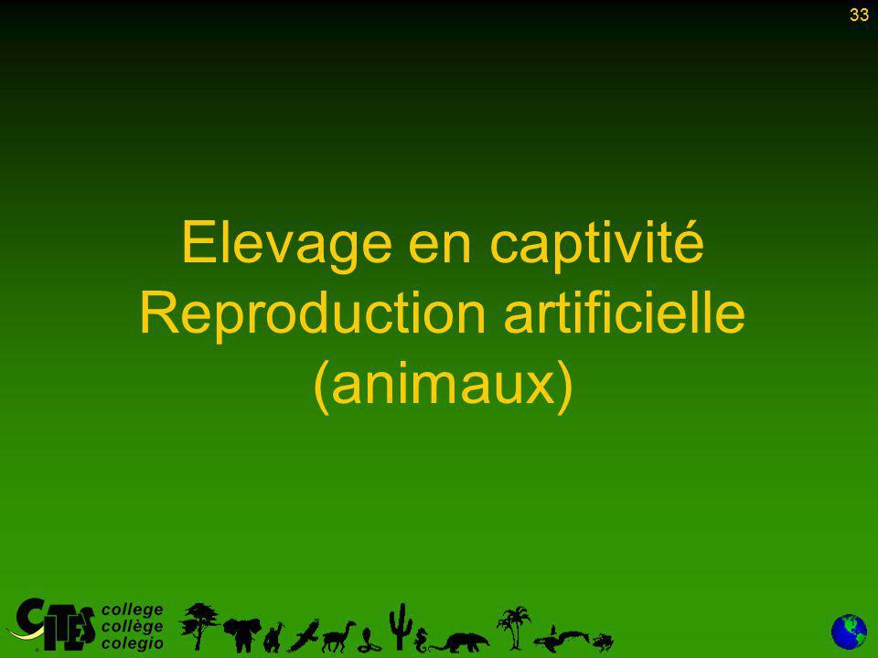 33 Elevage en captivité Reproduction artificielle (animaux) 33