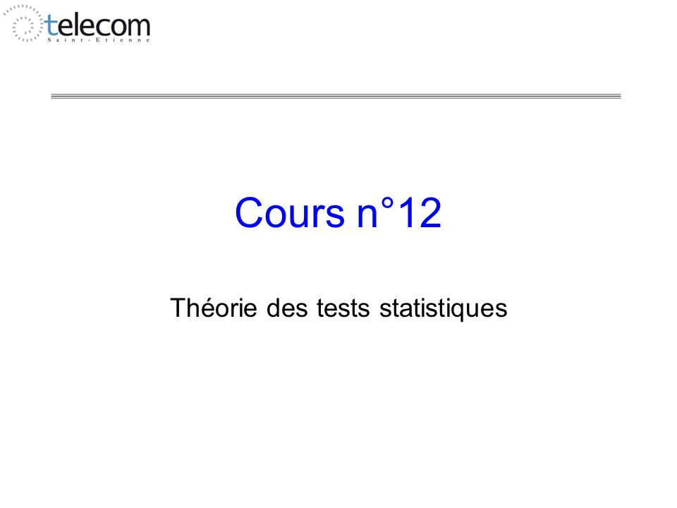 Cours n°12 Théorie des tests statistiques