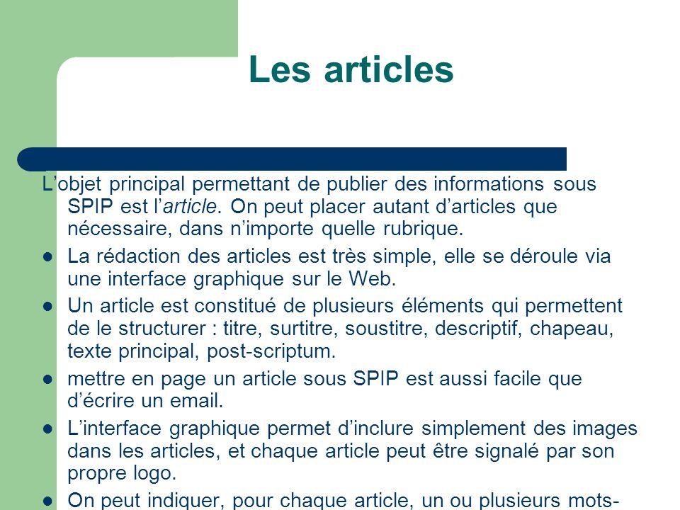 Les articles L'objet principal permettant de publier des informations sous SPIP est l'article.