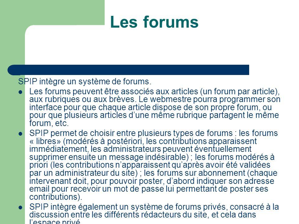 Les forums SPIP intègre un système de forums.