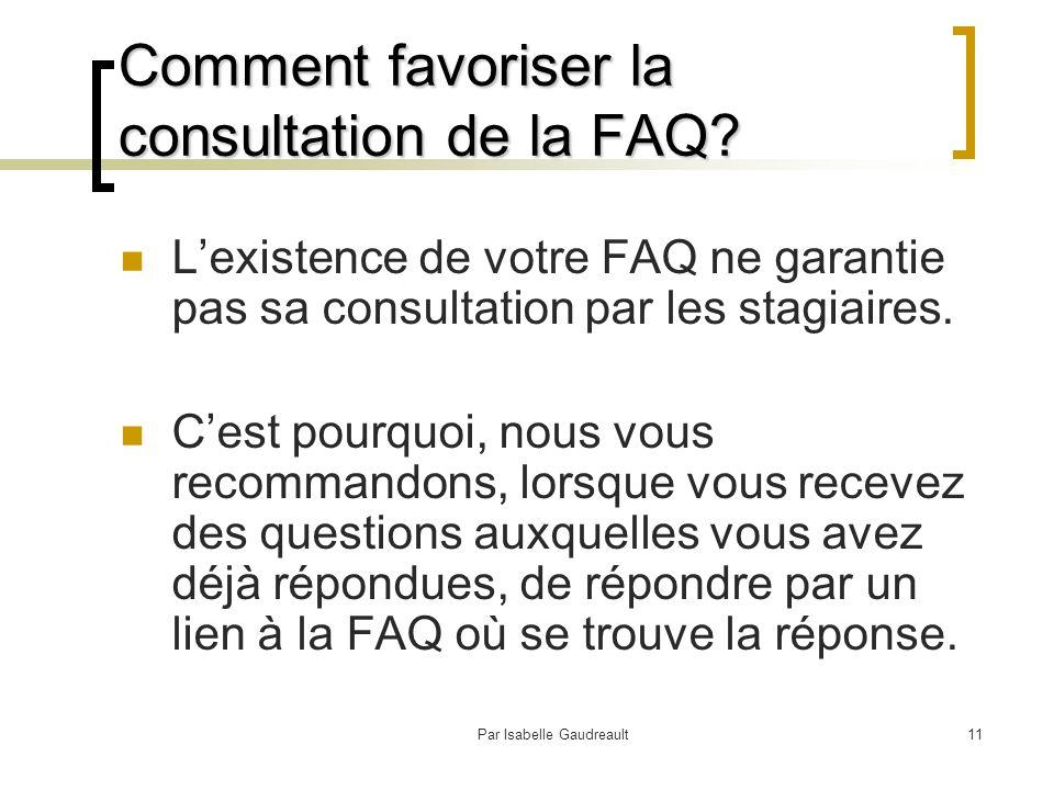 Par Isabelle Gaudreault11 Comment favoriser la consultation de la FAQ.