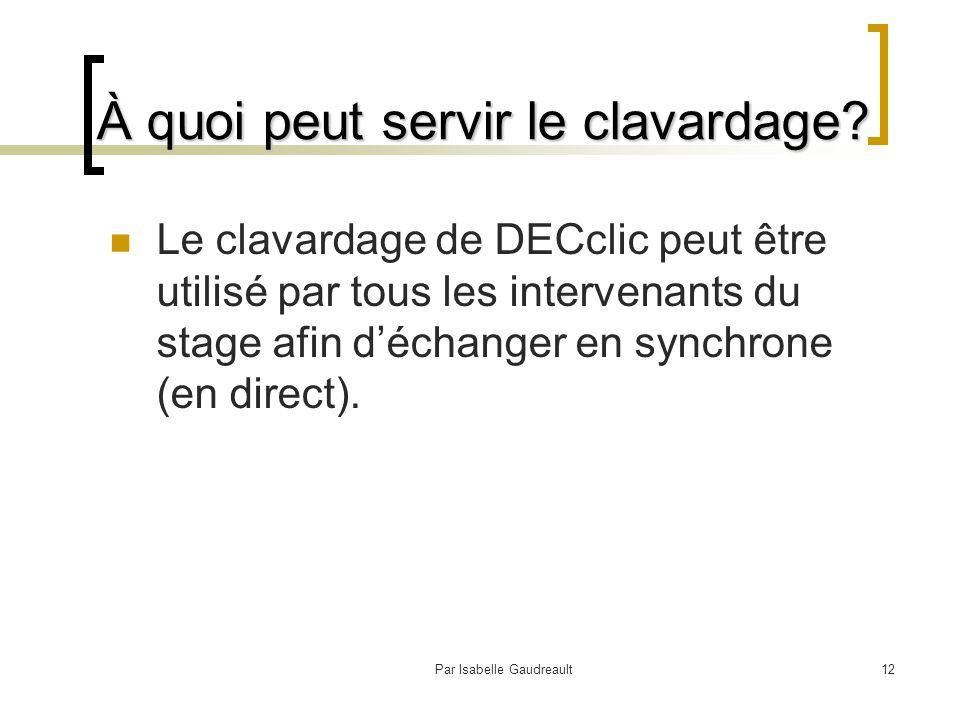 Par Isabelle Gaudreault12 À quoi peut servir le clavardage.