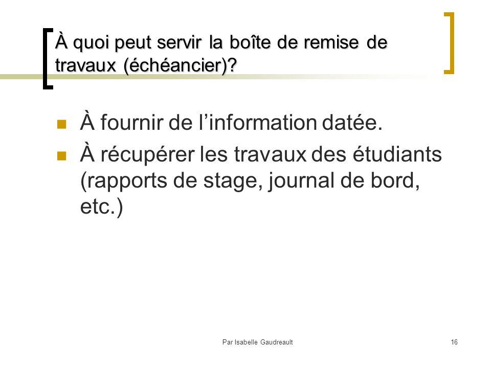 Par Isabelle Gaudreault16 À quoi peut servir la boîte de remise de travaux (échéancier).