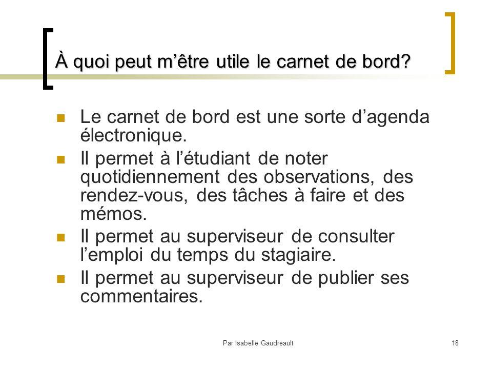 Par Isabelle Gaudreault18 À quoi peut m'être utile le carnet de bord.