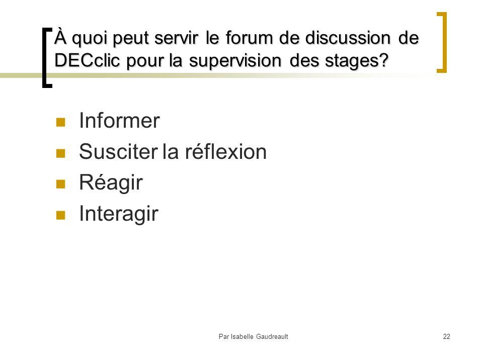 Par Isabelle Gaudreault22 À quoi peut servir le forum de discussion de DECclic pour la supervision des stages.