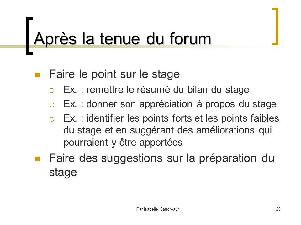 Par Isabelle Gaudreault26 Après la tenue du forum Faire le point sur le stage  Ex.