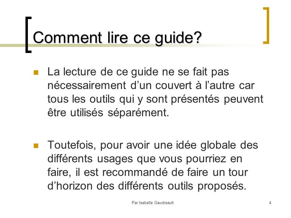 Par Isabelle Gaudreault4 Comment lire ce guide.
