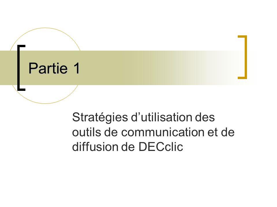 Partie 1 Stratégies d'utilisation des outils de communication et de diffusion de DECclic
