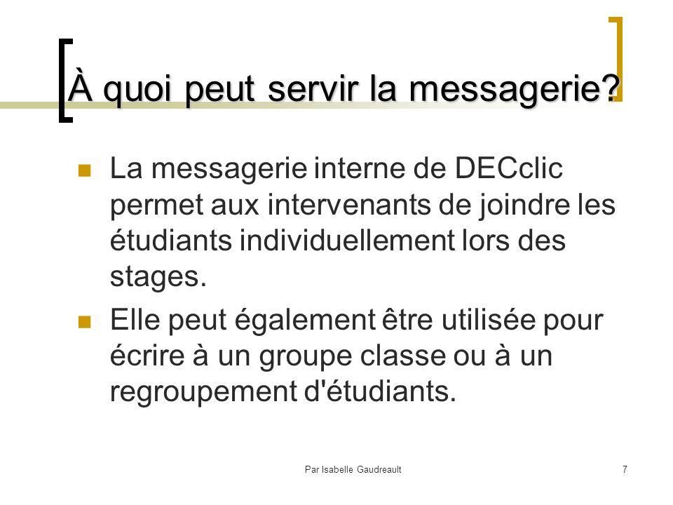 Par Isabelle Gaudreault7 À quoi peut servir la messagerie.