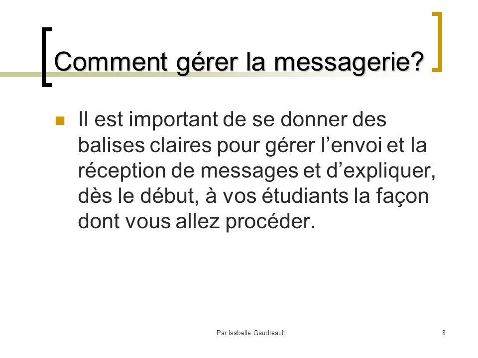 Par Isabelle Gaudreault9 Voici quelques stratégies d'utilisation Donner des consignes claires quant au contenu (nétiquette, binette).