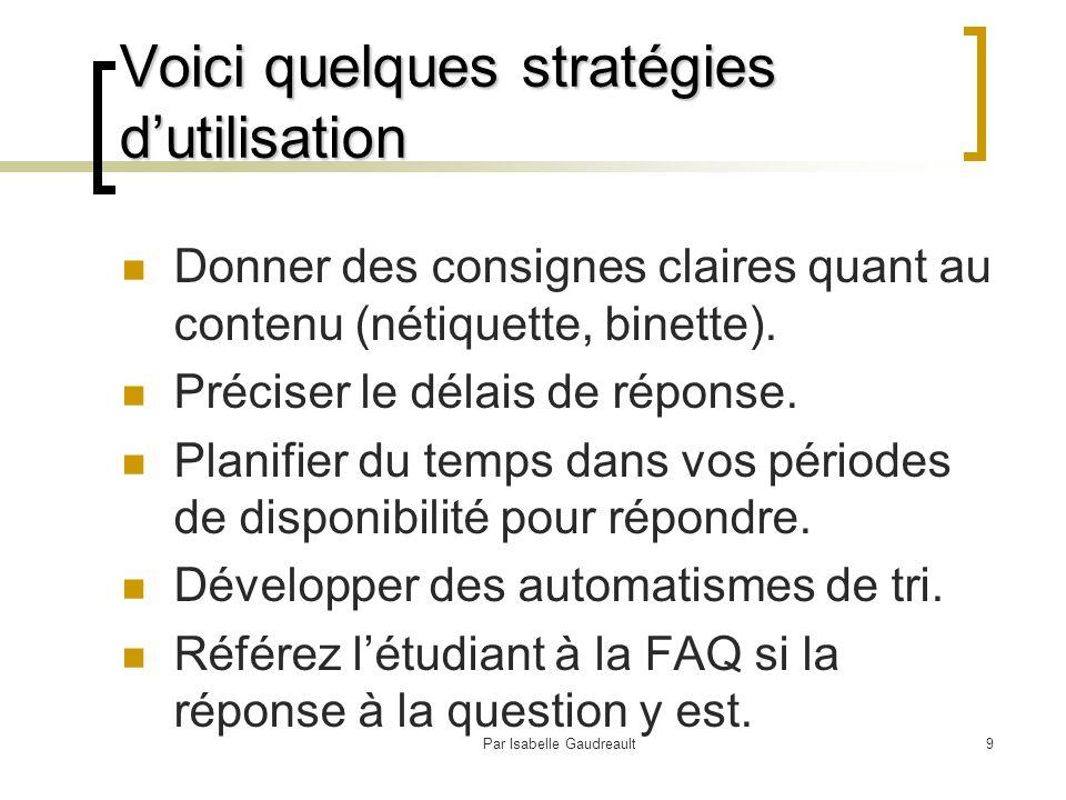 Par Isabelle Gaudreault10 À quoi peut servir la foire aux questions (FAQ).