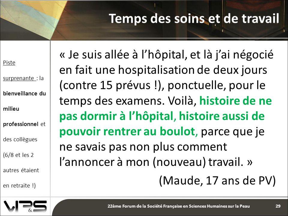 « Je suis allée à l'hôpital, et là j'ai négocié en fait une hospitalisation de deux jours (contre 15 prévus !), ponctuelle, pour le temps des examens.