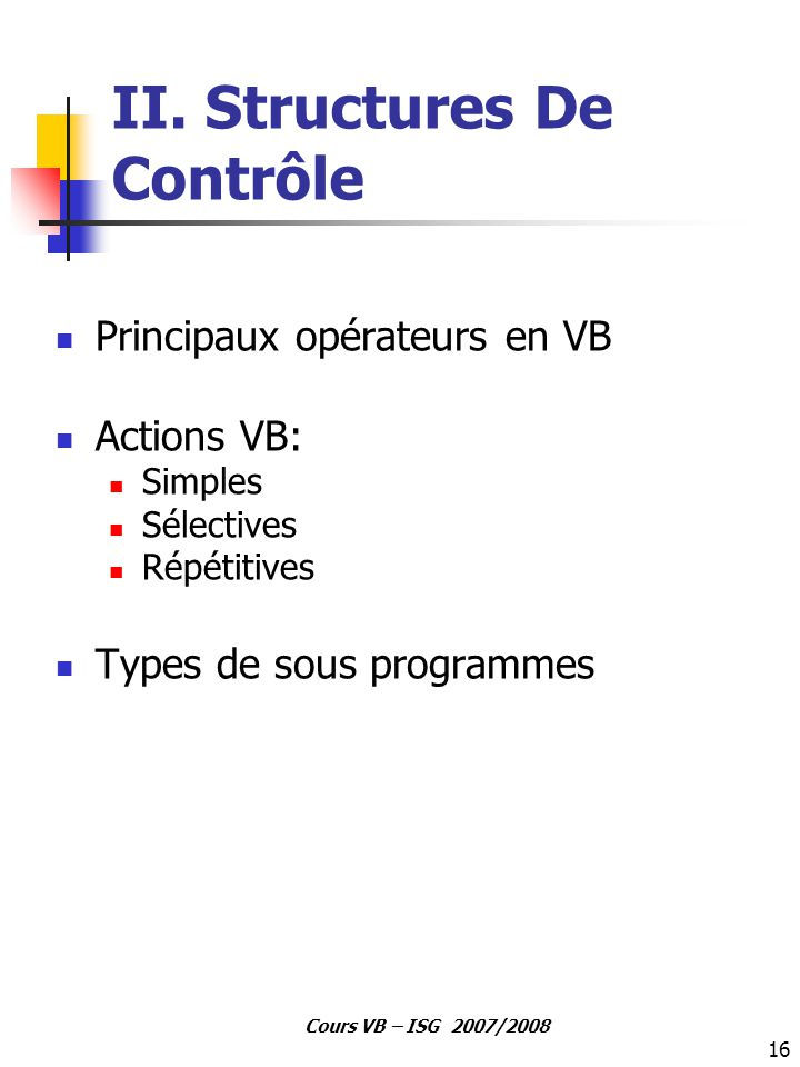 16 Cours VB – ISG 2007/2008 II.