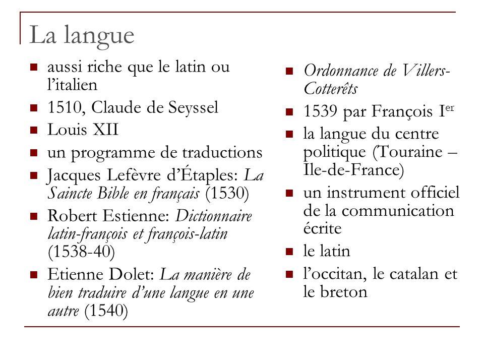 La langue aussi riche que le latin ou l'italien 1510, Claude de Seyssel Louis XII un programme de traductions Jacques Lefèvre d'Étaples: La Saincte Bi