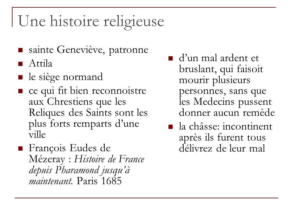 Une histoire religieuse sainte Geneviève, patronne Attila le siège normand ce qui fit bien reconnoistre aux Chrestiens que les Reliques des Saints son