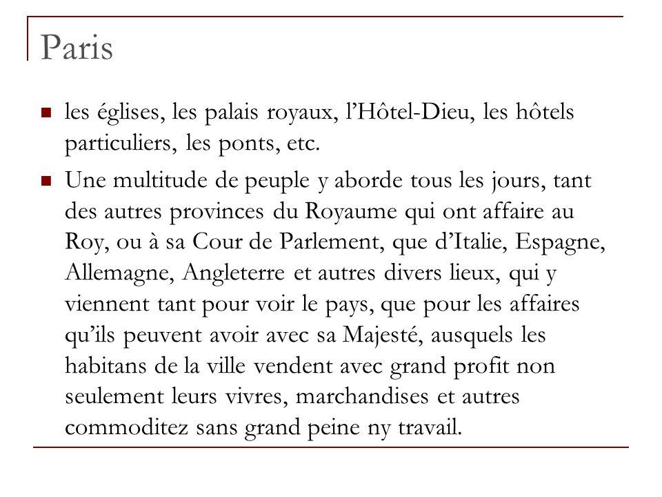 Paris les églises, les palais royaux, l'Hôtel-Dieu, les hôtels particuliers, les ponts, etc. Une multitude de peuple y aborde tous les jours, tant des