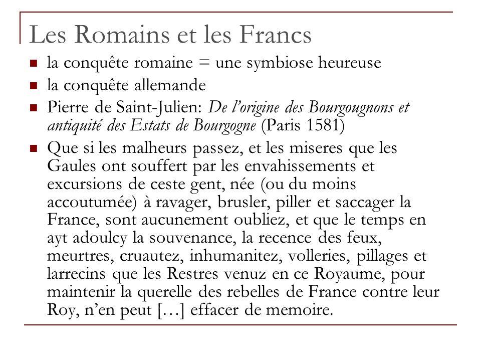 Les Romains et les Francs la conquête romaine = une symbiose heureuse la conquête allemande Pierre de Saint-Julien: De l'origine des Bourgougnons et a