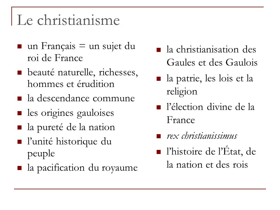 Le christianisme un Français = un sujet du roi de France beauté naturelle, richesses, hommes et érudition la descendance commune les origines gauloise