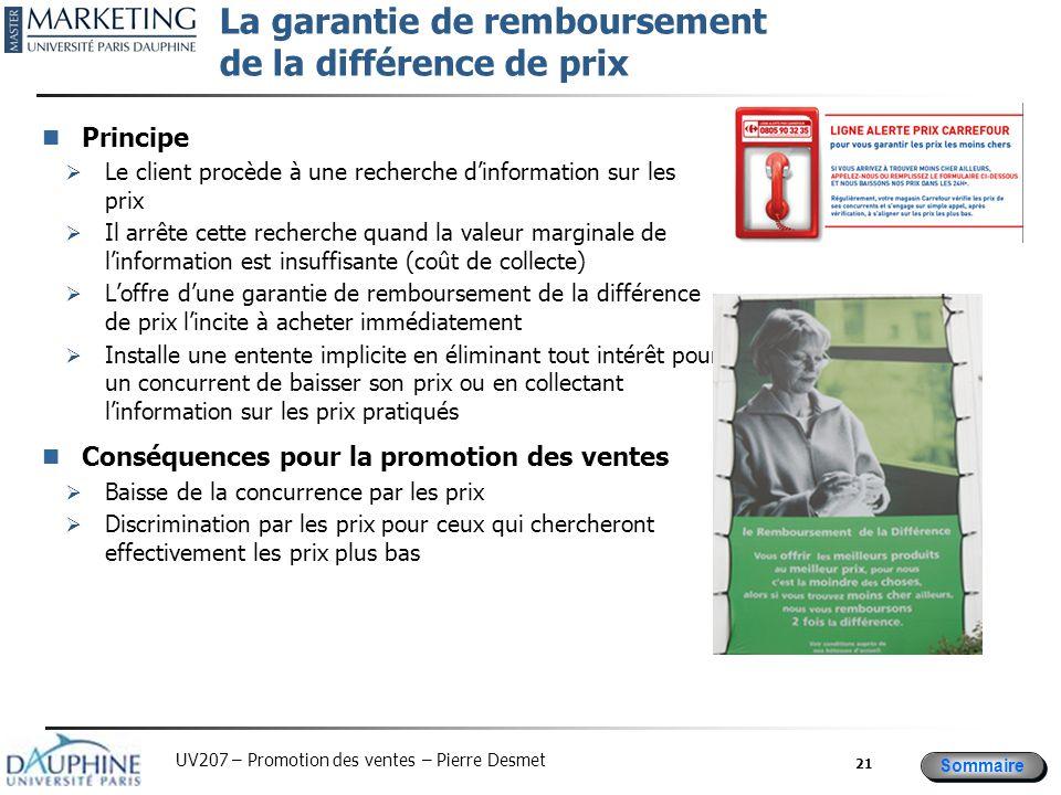 Sommaire UV207 – Promotion des ventes – Pierre Desmet La garantie de remboursement de la différence de prix Principe  Le client procède à une recherc