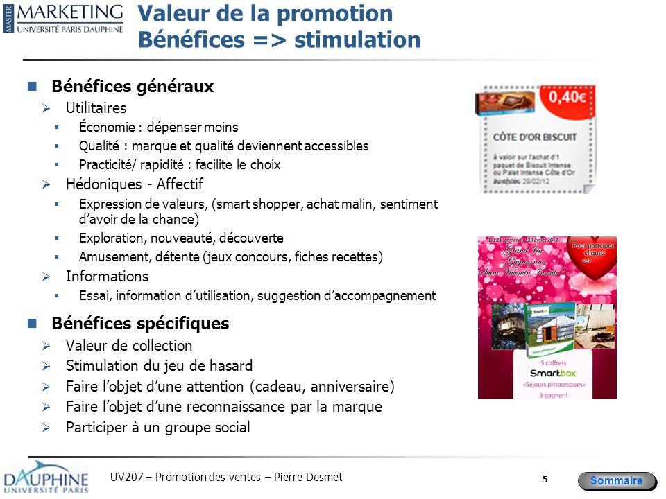 Sommaire UV207 – Promotion des ventes – Pierre Desmet Valeur de la promotion Bénéfices => stimulation Bénéfices généraux  Utilitaires  Économie : dé