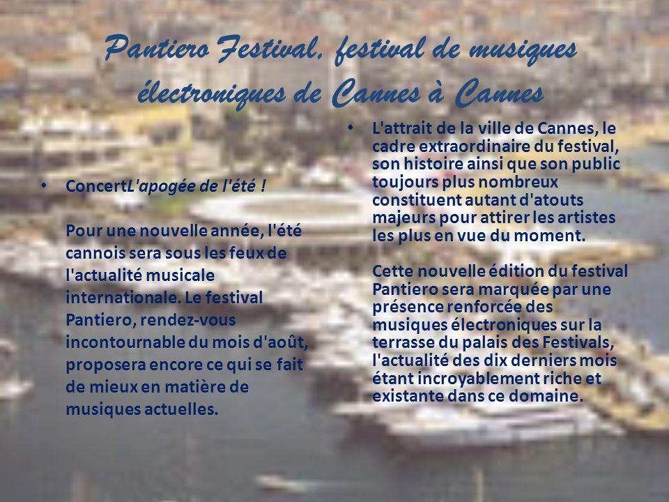 Pantiero Festival, festival de musiques électroniques de Cannes à Cannes ConcertL'apogée de l'été ! Pour une nouvelle année, l'été cannois sera sous l