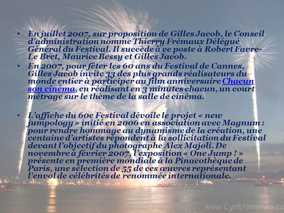En juillet 2007, sur proposition de Gilles Jacob, le Conseil d'administration nomme Thierry Frémaux Délégué Général du Festival. Il succède à ce poste