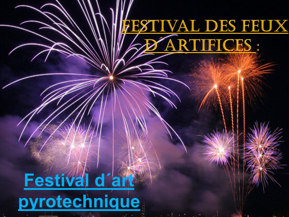 Festival des feux d´artifices : Festival d´art pyrotechnique